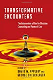 img - for Transformative Encounters: The Intervention of God in Christian Counseling and Pastoral Care book / textbook / text book