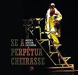 Se a perpétua cheirasse (Portuguese Edition)