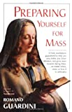 Preparing Yourself for Mass (0918477506) by Guardini, Romano