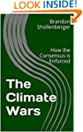 The Climate Wars: How the Consensus i...