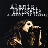 A Moment Of Clarityby Alanis Morissette