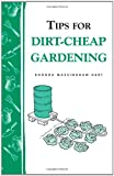 img - for Tips for Dirt Cheap Gardening book / textbook / text book