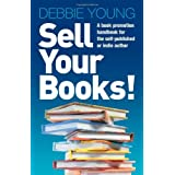 Sell Your Books! a Book Promotion Handbook for the Self-Published or Indie Authorby Alison Baverstock