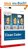 Clean Coder: Verhaltensregeln f�r professionelle Programmierer (Programmer's Choice)