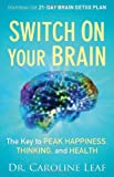 Switch On Your Brain HC: The Key to Peak Happiness, Thinking, and Health