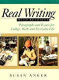 Real Writing With Readings: Paragraphs and Essays for College, Work, and Everyday Life (0312133421) by Anker, Susan