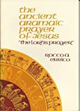 img - for The Ancient Aramaic Prayer of Jesus book / textbook / text book