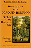 Hand in Hand with Joaquin Rodrigo: My Life at the Maestros Side (Discoveries (Latin American Literary Review Pr))