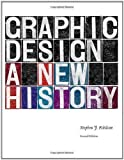 img - for Graphic Design: A New History, second edition by Stephen J. Eskilson (Jan 30 2012) book / textbook / text book
