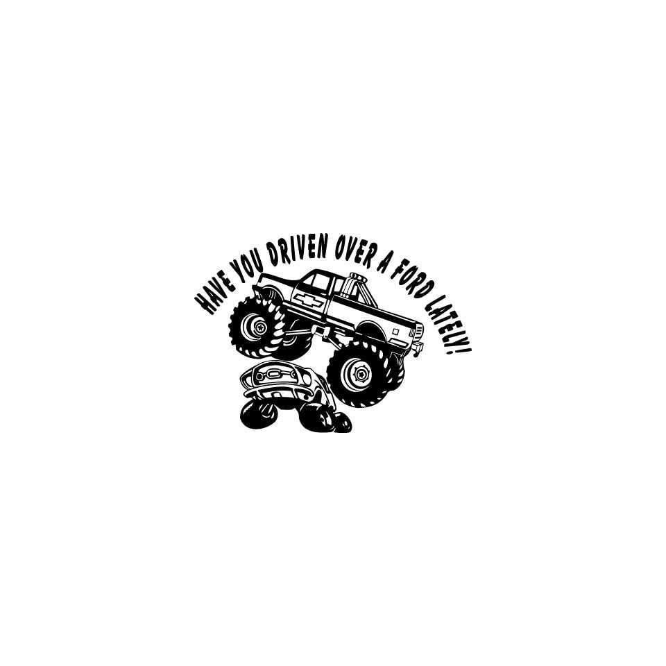 Have You Driven Over a Ford Lately Funny Chevy Dodge Decal Sticker for Cars and Walls 5 Inch Black