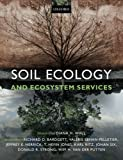 By Diana H. Wall Soil Ecology and Ecosystem Services (Reprint) [Paperback]