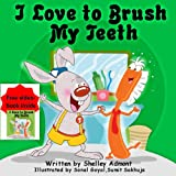 Childrens Book: I Love to Brush My Teeth (Jimmy and a Magical Toothbrush - Kids book for ages 2-6) (Bedtime stories childrens books collection)