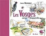 Vosges Carnet d Aquarelles (les)