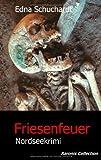 Friesenfeuer: Nordseekrimi