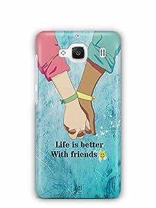 YuBingo Life is Better with Friends Designer Mobile Case Back Cover for Xiaomi Redmi 2S