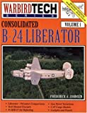 img - for Consolidated B-24 Liberator - Warbird Tech Vol. 1 book / textbook / text book