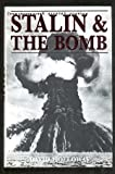 Stalin and the Bomb: The Soviet Union and Atomic Energy, 1939-1956