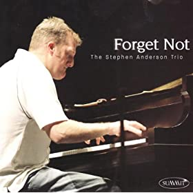 Stephen Anderson: Forget Not