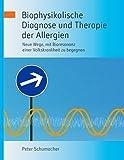 Image de Biophysikalische Diagnose und Therapie der Allergien: Neue Wege, mit Bioresonanz einer Vol