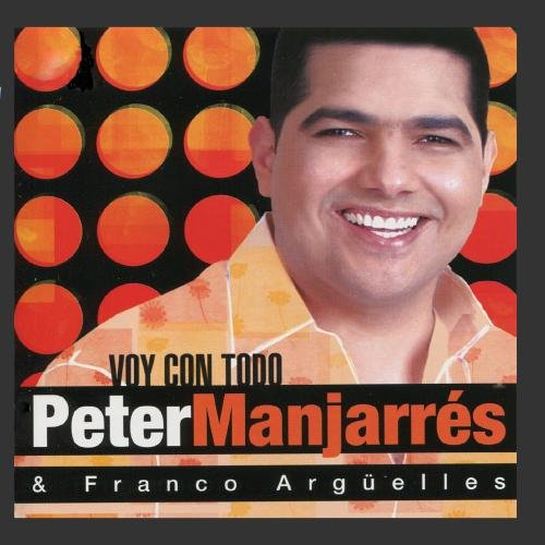 Peter Manjarres - Voy Con Todo Lyrics - Zortam Music