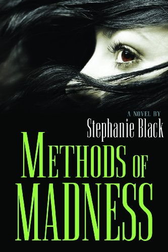 Methods of Madness, Stephanie Black