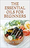 The Essential Oils For Beginners: Ways to examine an important oil