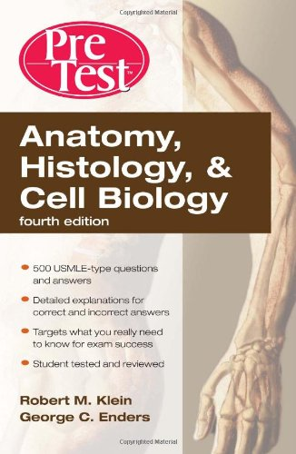 Anatomy, Histology, &#038; Cell Biology: PreTest Self-Assessment &#038; Review, Fourth Edition (PreTest Basic Science)