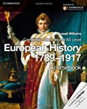 Cambridge International AS Level European History 1789-1917 (Cambridge International Examinations)