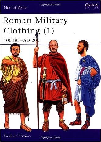 Roman Military Clothing (1): 100 BC-AD 200 (Men-at-Arms) (Vol 1)