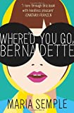 Where'd You Go, Bernadette Maria Semple