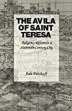 img - for The Avila of Saint Teresa: Religious Reform in a Sixteenth-Century City book / textbook / text book