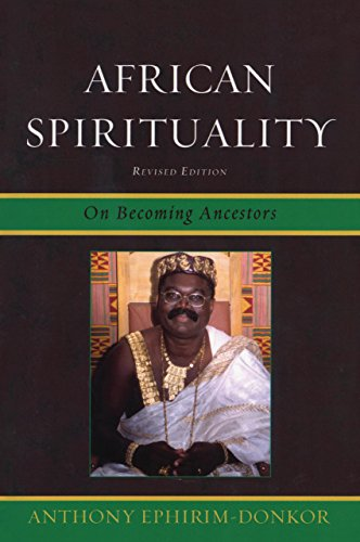 African Spirituality: On Becoming Ancestors Online PDF