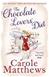 The Chocolate Lovers' Diet by Matthews, Carole (2013) Carole Matthews