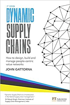 Dynamic Supply Chains: How To Design, Build And Manage People-centric Value Networks (3rd Edition)