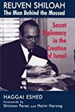 img - for Reuven Shiloah - the Man Behind the Mossad: Secret Diplomacy in the Creation of Israel by Haggai Eshed (1997-04-03) book / textbook / text book
