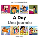 My First Bilingual Book-A Day (English-French) (French and English Edition)