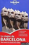 Lo Mejor De Barcelona 2 (Guías Lo mejor de País/Ciudad Lonely Planet)