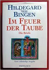 IM FEUER DER TAUBE DIE BRIEF Erste vollstandige Ausgabe: 9783629008855