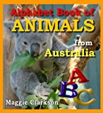 Alphabet Book of Animals: Kids Books about Australian Animals - Australian Photo Books for Children (Animal Alphabet Books)