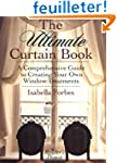 The Ultimate Curtain Book: A Comprehe...