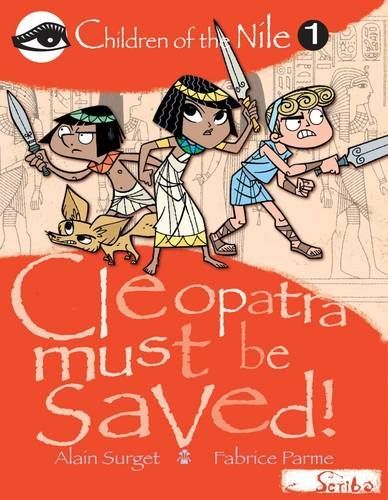 Cleopatra Must Be Saved!. Alain Surget (Children of the Nile)