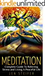 Meditation: Complete Guide To Relievi...