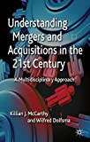img - for Understanding Mergers and Acquisitions in the 21st Century: A Multidisciplinary Approach book / textbook / text book