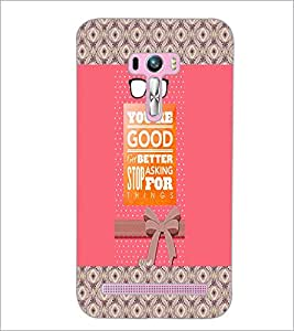 PrintDhaba Quote D-3262 Back Case Cover for ASUS ZENFONE SELFIE ZD551KL (Multi-Coloured)