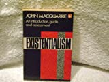Existentialism: An Introduction, Guide, and Assessment (Penguin Philosophy) (0140136169) by MacQuarrie, John