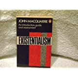 Existentialism: An Introduction, Guide, and Assessment (Penguin Philosophy) ~ John Macquarrie