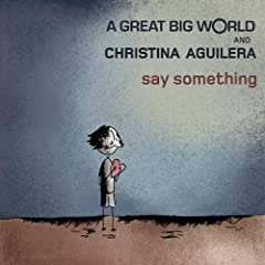 Say Something feat. Christina Aguilera