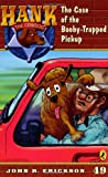 The Case of the Booby-Trapped Pickup #49 (Hank the Cowdog) (0142407550) by Erickson, John R.