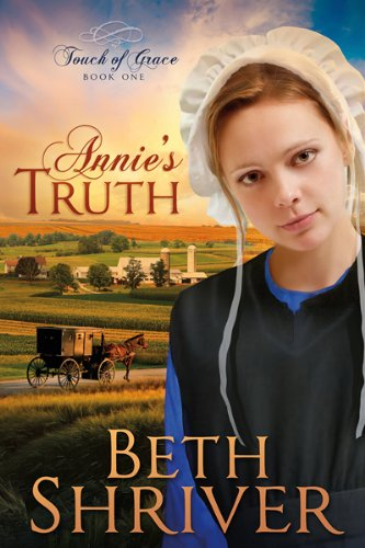 Annie's Truth (Touch of Grace), Beth Shriver