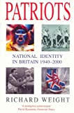 Patriots: National Identity in Britain 1940-2000 (0330491415) by Richard Weight